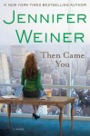 Review: Then Came You by Jennifer Weiner