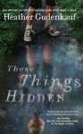 Review: These Things Hidden