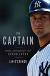 The Captain by Ian O'Connor (book and my review coming in May, 2011)